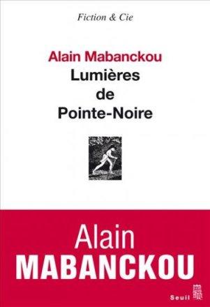 Portada de la última obra de Mabanckou, Lumières de Pointe-Noire.